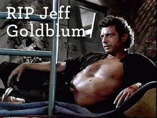 RIP Jeff Goldblum